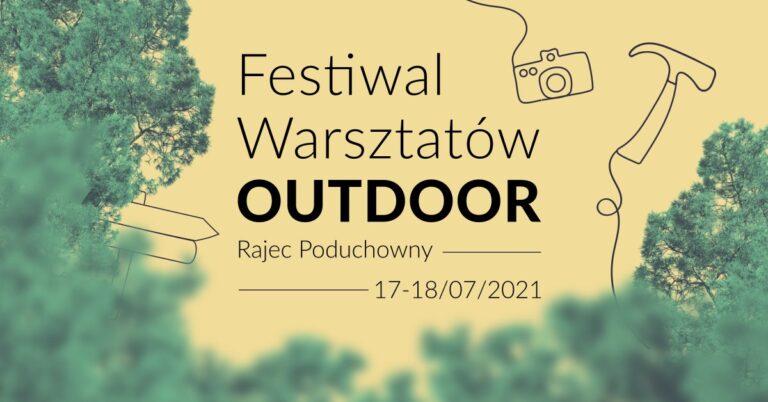 Zapisy na Festiwal Warsztatów OUTDOOR 17-18.07